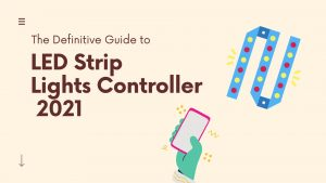 Definitive Guide to LED stirp lights controller