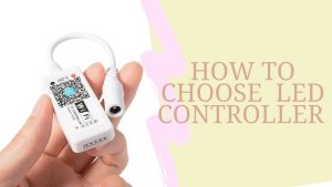 How to choose the LED controller