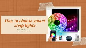How to choose the best smart stirp lights