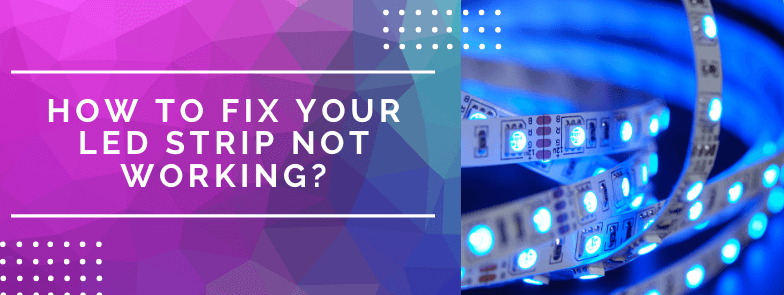How to fix Your LED strip not working