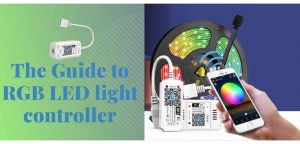 The Guide to RGB LED light controller